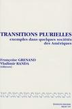 Françoise Grenand - Transitions plurielles - Exemples dans quelques sociétés des Amériques.