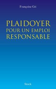 Françoise Gri - Plaidoyer pour un emploi responsable.