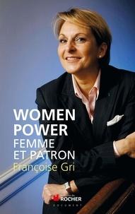 Françoise Gri et Laurance N'Kaoua - Women power - Femme et patron !.