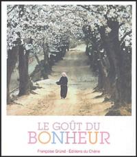 Françoise Gründ - Le goût du bonheur.