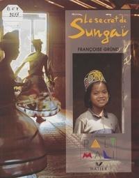 Françoise Gründ - Le secret de Sungaï.