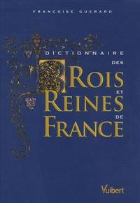 Dictionnaire des Rois et Reines de France - Quinze siècles de pouvoir royal.pdf