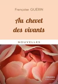 Françoise Guérin - Au chevet des vivants.