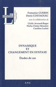 Françoise Guérin et Denis Costaouec - Dynamique et changement en syntaxe - Etudes de cas.