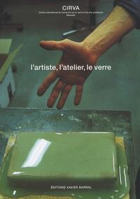 Françoise Guichon et Mona Thomas - L'artiste, l'atelier, le verre - CIRVA.