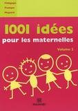 Françoise Guillaumond - 1001 idées pour les maternelles - Volume 2.
