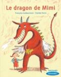 Françoise Guillaumond et Clotilde Perrin - Le dragon de Mimi.