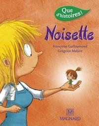 Françoise Guillaumond et Grégoire Mabire - Noisette.