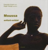 Françoise Guyon et Roger Orengo - Moussa enfant-soldat.