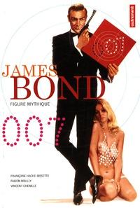 Françoise Hache-Bissette et Fabien Boully - James Bond 007 - Figure mythique.