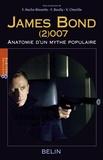 Françoise Hache-Bissette et Fabien Boully - James Bond (2)007 - Anatomie d'un mythe populaire.