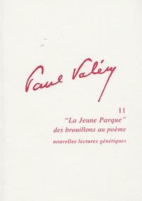 """Françoise Haffner et Micheline Hontebeyrie - Paul Valéry, """"La Jeune Parque"""" des brouillons au poème - Nouvelles lectures génétiques."""