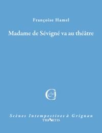 Françoise Hamel - Madame de Sévigné va au théâtre.