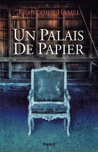 Françoise Hamel - Un palais de papier.