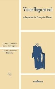 Françoise Hamel - Victor Hugo en exil - L'invitation aux voyages.