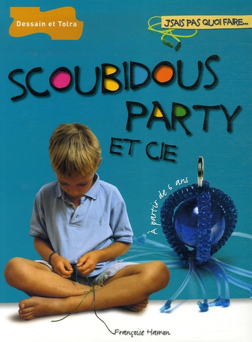 Françoise Hamon - Scoubidous party et cie.