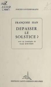 Françoise Hàn - Dépasser le solstice ?.
