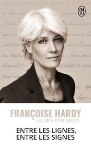 Françoise Hardy et Anne-Marie Simond - Entre les lignes entre les signes.
