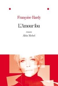 Françoise Hardy et Françoise Hardy - L'Amour fou.