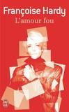 Françoise Hardy - L'amour fou.