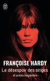Françoise Hardy - Le désespoir des singes et autres bagatelles.