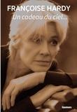 Françoise Hardy - Un cadeau du ciel....