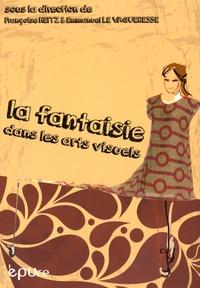 Françoise Heitz et Emmanuel Le Vagueresse - La fantaisie dans les arts visuels.