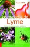 Françoise Heitz - La maladie de Lyme, prévention, diagnostic, solutions.