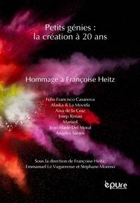 Françoise Heitz et Emmanuel Le Vagueresse - Petits génies : la création à 20 ans - Hommage à Françoise Heitz.