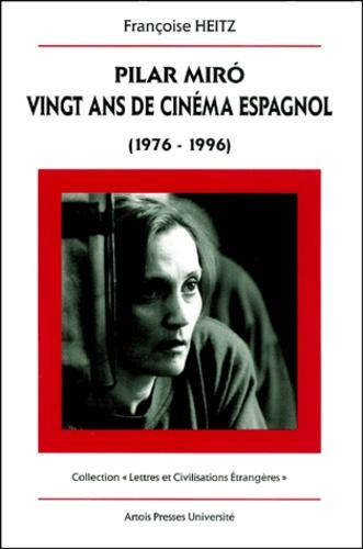 Pilar Miro : vingt ans de cinéma espagnol (1976-1996)