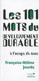 Françoise-Hélène Jourda - Les 101 mots du Développement durable à l'usage de tous.