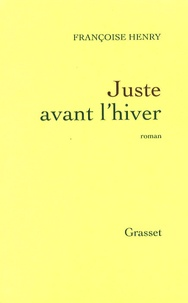 Françoise Henry - Juste avant l'hiver.