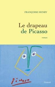 Françoise Henry - Le drapeau de Picasso.