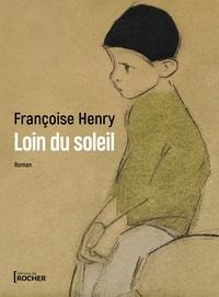 Françoise Henry - Loin du soleil.