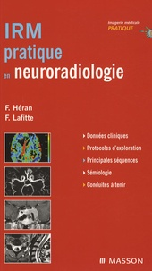 Françoise Héran et François Lafitte - IRM pratique en neuroradiologie.