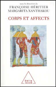 Françoise Héritier et Margarita Xanthakou - Corps et Affects.