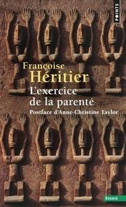 Françoise Héritier - L'exercice de la parenté.