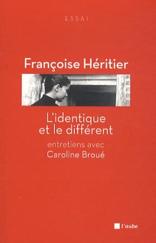 Françoise Héritier - L'identique et le différent.