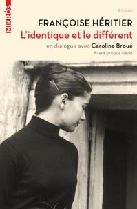 Françoise Héritier et Caroline Broué - L'identique et le différent.