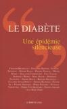 Françoise Héritier et Eveline Eschwège - Le diabète, une épidémie silencieuse.