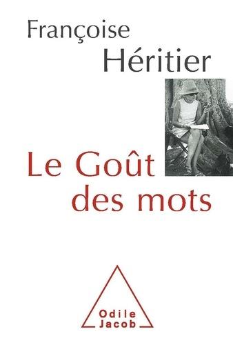 Françoise Héritier - Le Goût des mots.