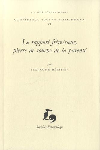 Françoise Héritier - Le rapport frère/soeur, pierre de touche de la parenté.