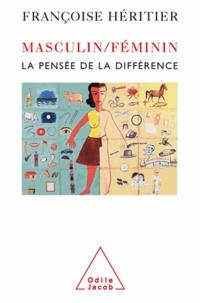 Françoise Héritier - Masculin-Féminin - La pensée de la différence.