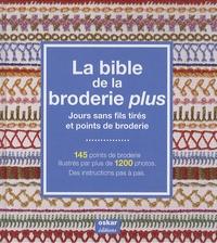 Françoise Hessel - La Bible de la broderie plus - Jours sans fils tirés et points de broderie.