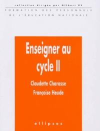 Françoise Heude et Claudette Charasse - Enseigner au cycle II.