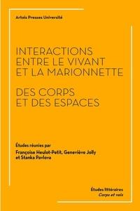 Françoise Heulot-Petit et Geneviève Jolly - Interactions entre le vivant et la marionnette - Des corps et des espaces.