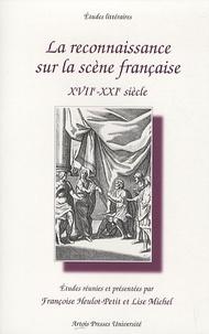 Françoise Heulot-Petit et Lise Michel - La reconnaissance sur la scène française - XVII-XXIe siècle.