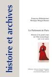 Françoise Hildesheimer et Monique Morgat-Bonnet - Le parlement de Paris - Histoire d'un grand corps de l'Etat monarchique - XIIIe-XVIIIe siècle.