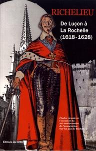 Françoise Hildesheimer - Richelieu - De Luçon à La Rochelle (1618-1628).