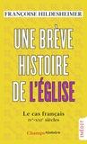 Françoise Hildesheimer - Une brève histoire de l'Eglise - Le cas français.